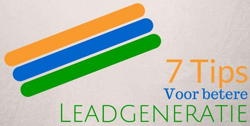 7 Tips Voor Betere Leadgeneratie Om Meer Leads te Genereren