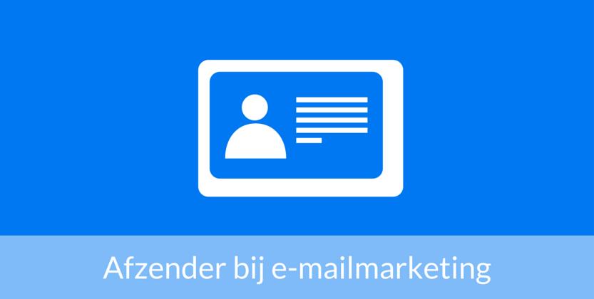 Welke afzender moet je gebruiken bij e-mailmarketing?