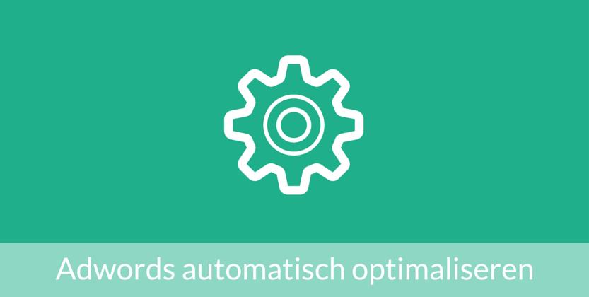 Adwords-campagnes automatisch optimaliseren