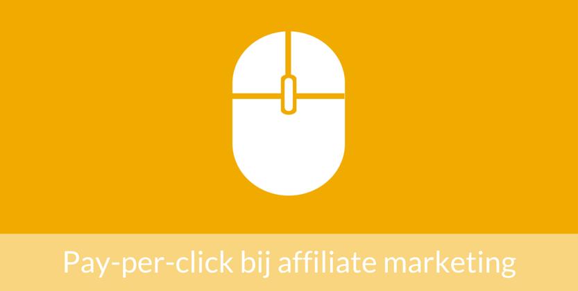 Wat maakt pay-per-click interessant bij affiliate marketing?