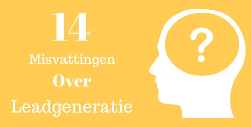 14 Veel Voorkomende Misvattingen over Leadgeneratie