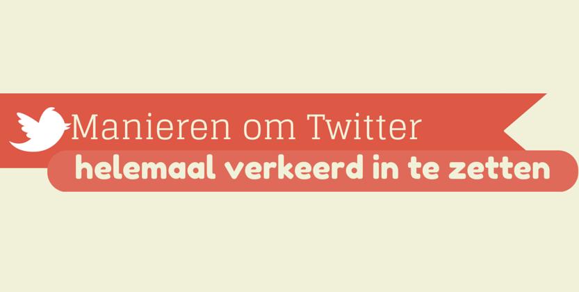 Wat NIET te Doen Bij Twitter Marketing