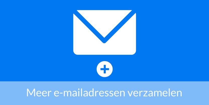 8 Manieren Om Meer E-mailadressen Te Verzamelen