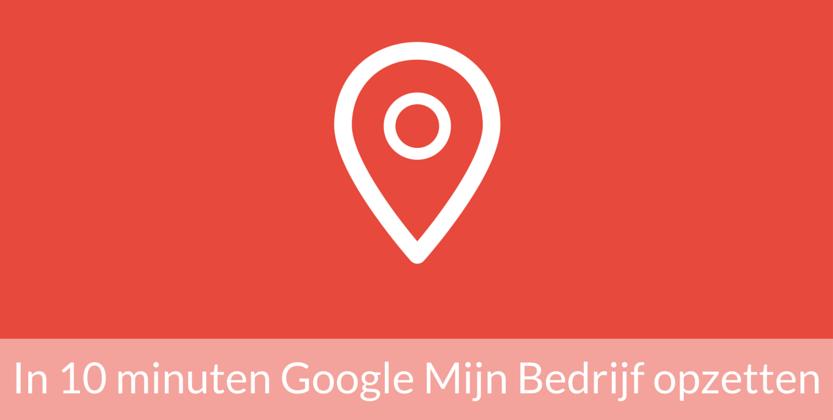 Google Places-/Mijn Bedrijf-pagina: in 10 minuten aanmelden