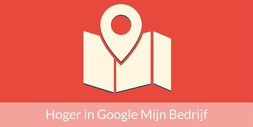 Hoger in Google Mijn Bedrijf: 20 Beslissende factoren