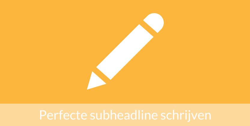De perfecte subheadline voor de landingspagina schrijven