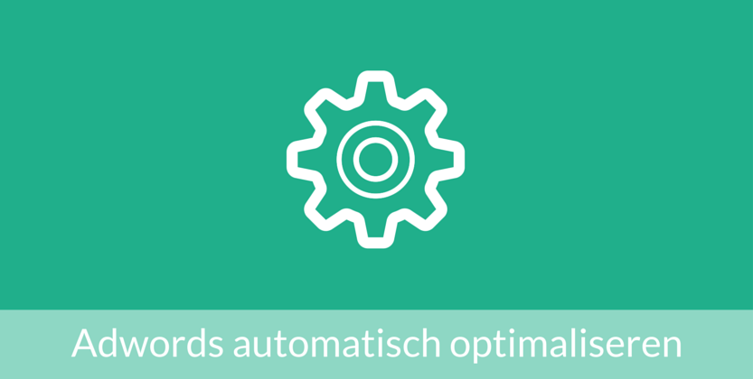 Adwords-campagnes automatisch optimaliseren