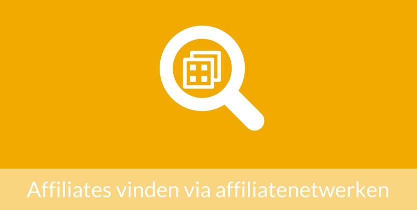 5 Tips bij het vinden van affiliates via affiliatenetwerken