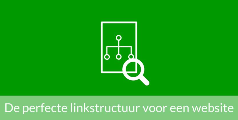 Tips voor de perfecte linkstructuur op jouw website